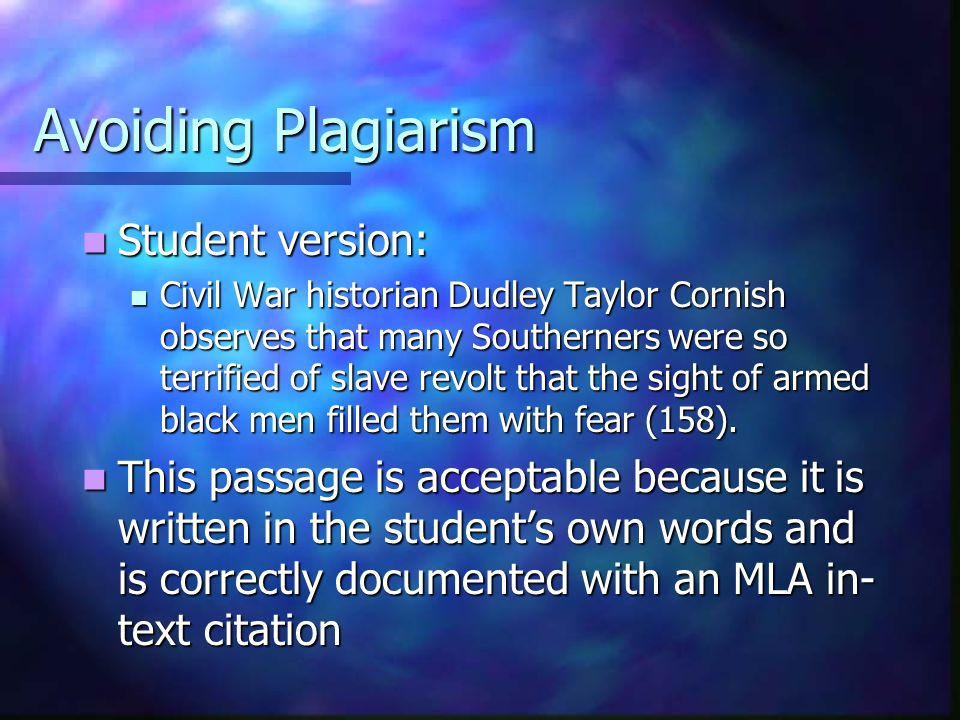 Avoiding Plagiarism Student version: Student version: Civil War historian Dudley Taylor Cornish observes that many Southerners were so terrified of sl