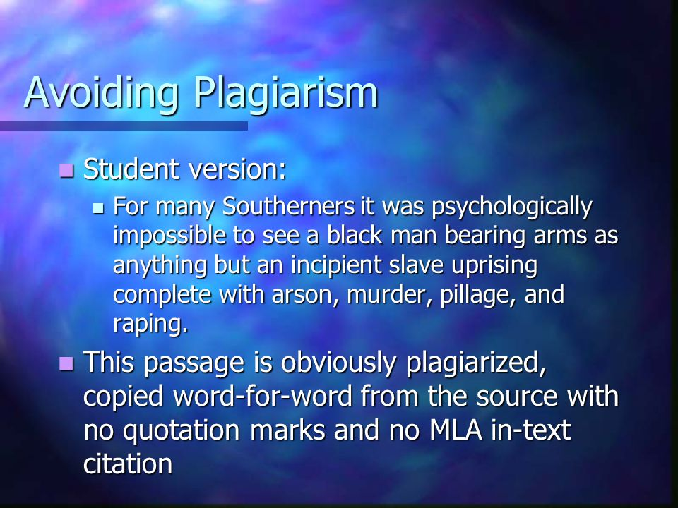Avoiding Plagiarism Student version: Student version: For many Southerners it was psychologically impossible to see a black man bearing arms as anythi