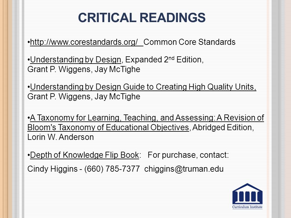 CRITICAL READINGS http://www.corestandards.org/ Common Core Standards Understanding by Design, Expanded 2 nd Edition, Grant P. Wiggens, Jay McTighe Un
