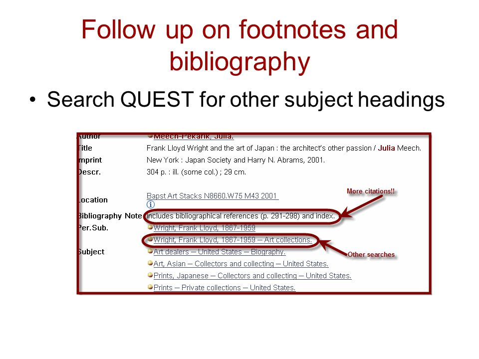 Follow up on footnotes and bibliography Search QUEST for other subject headings