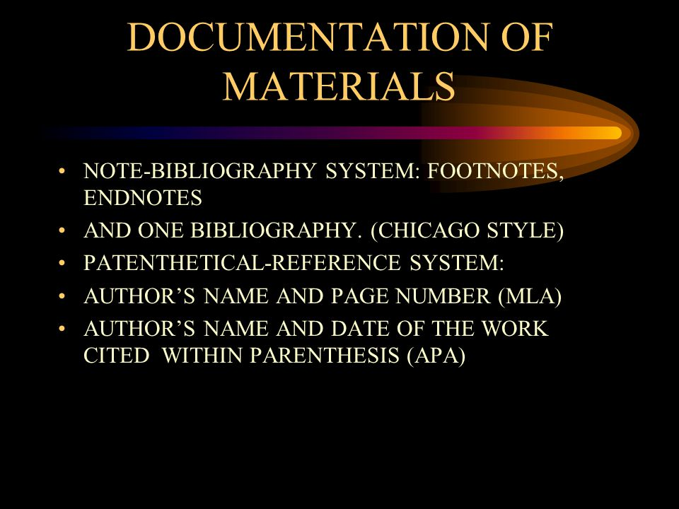 DOCUMENTATION OF MATERIALS NOTE-BIBLIOGRAPHY SYSTEM: FOOTNOTES, ENDNOTES AND ONE BIBLIOGRAPHY.