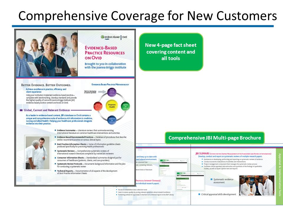 Comprehensive Coverage for New Customers New 4-page fact sheet covering content and all tools Comprehensive JBI Multi-page Brochure