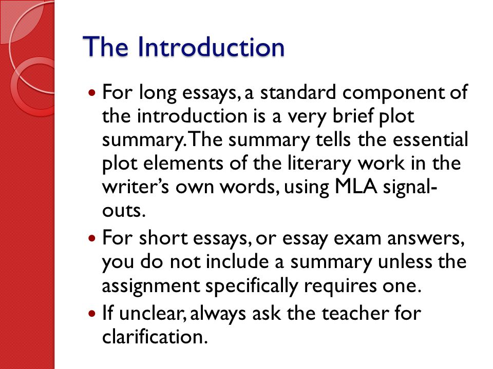 The Introduction For long essays, a standard component of the introduction is a very brief plot summary. The summary tells the essential plot elements