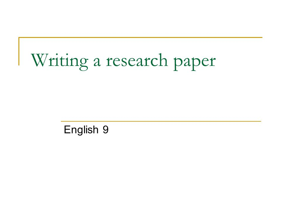 Writing a research paper English 9
