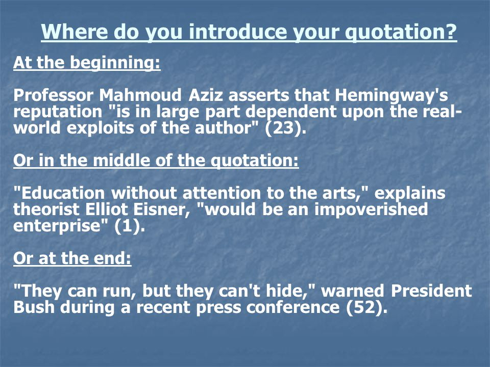 Where do you introduce your quotation? At the beginning: Professor Mahmoud Aziz asserts that Hemingway's reputation
