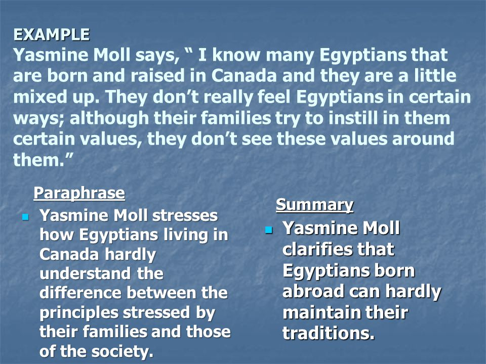 "EXAMPLE EXAMPLE Yasmine Moll says, "" I know many Egyptians that are born and raised in Canada and they are a little mixed up. They don't really feel E"