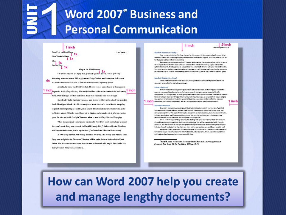 Word 2007 ® Business and Personal Communication How can Word 2007 help you create and manage lengthy documents
