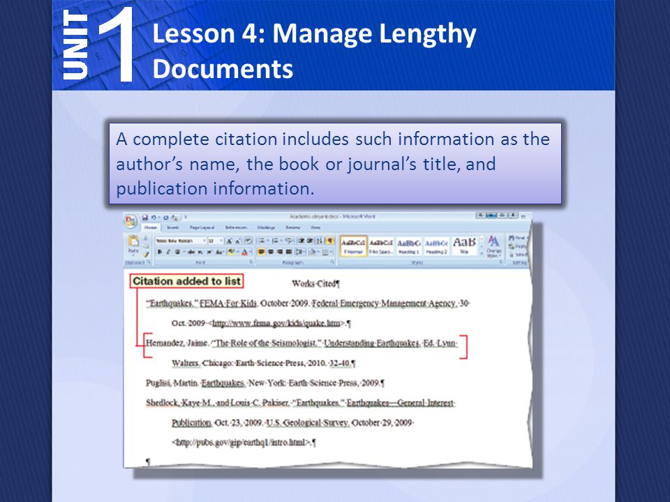 A complete citation includes such information as the author's name, the book or journal's title, and publication information.