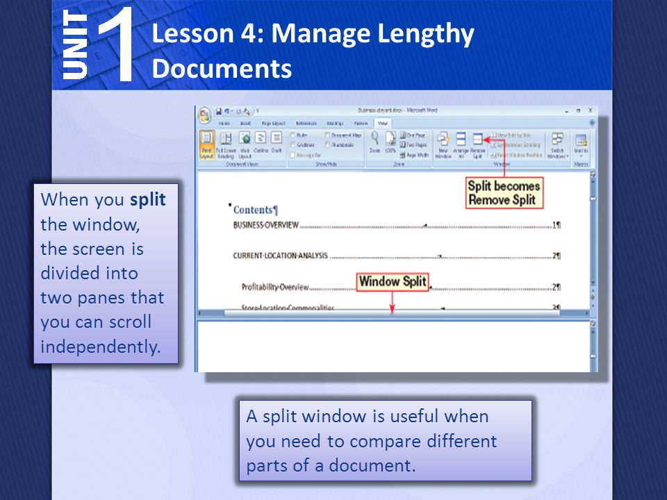 A split window is useful when you need to compare different parts of a document.