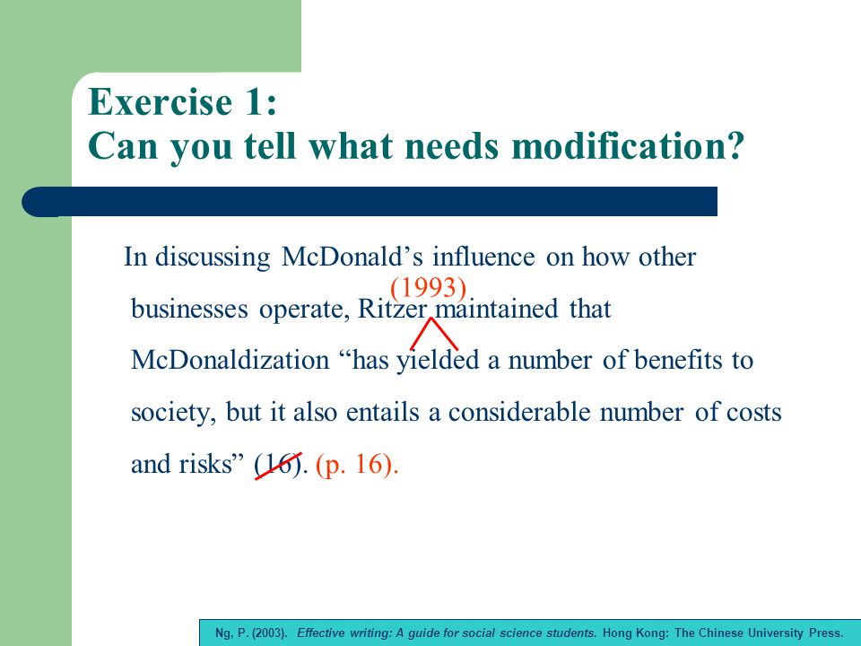 Exercise 1: Can you tell what needs modification? In discussing McDonald's influence on how other businesses operate, Ritzer maintained that McDonaldi