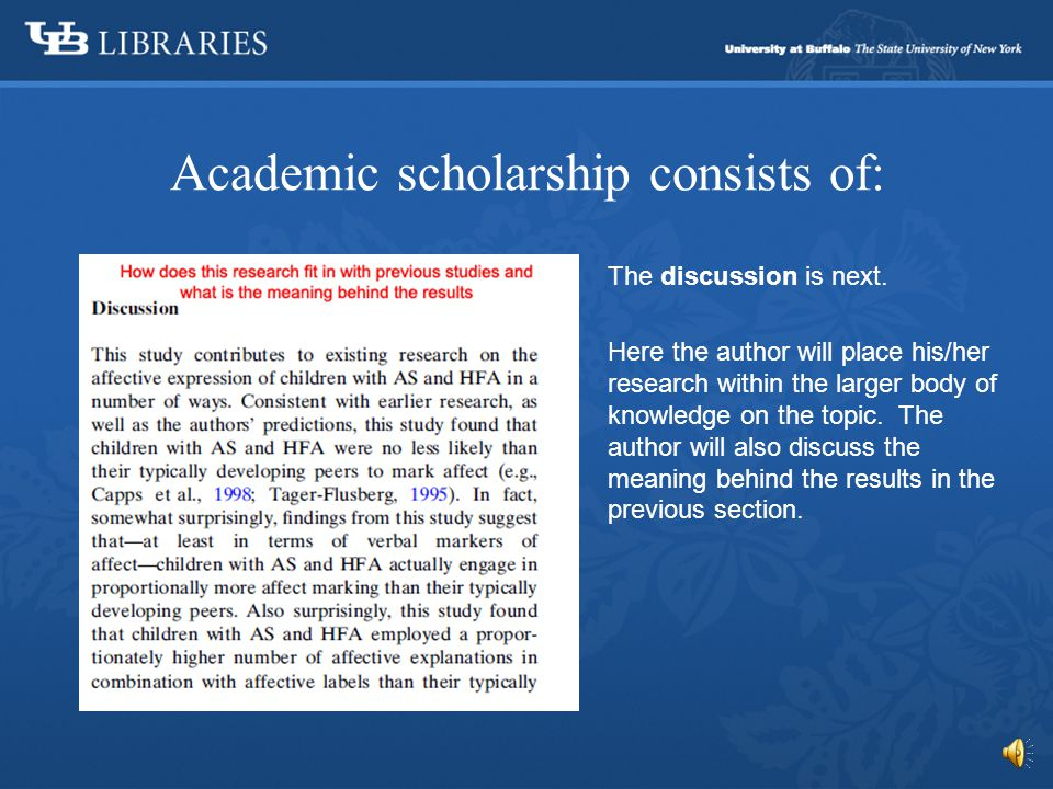 Academic scholarship consists of: Results follow the methodology.