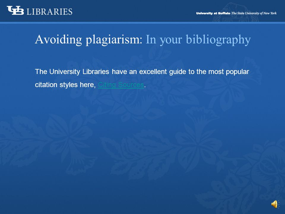 Avoiding plagiarism: In your bibliography In your paper you will cite the books, articles, dissertations, videos, etc.