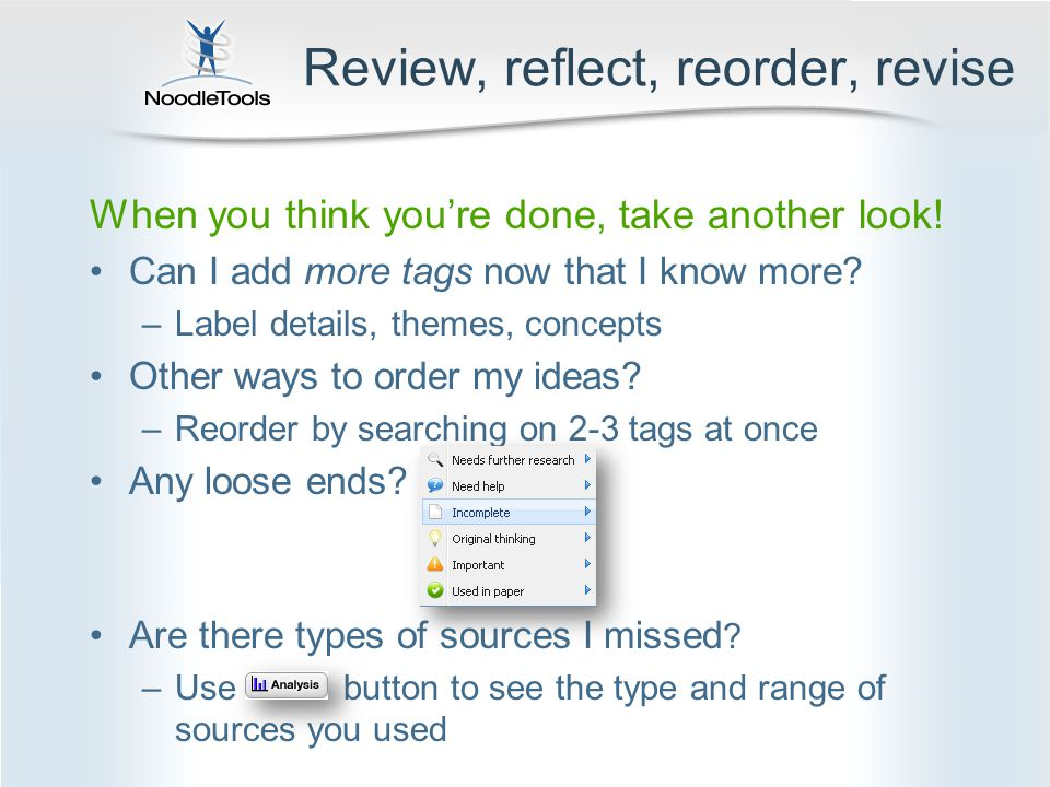 Review, reflect, reorder, revise When you think you're done, take another look.