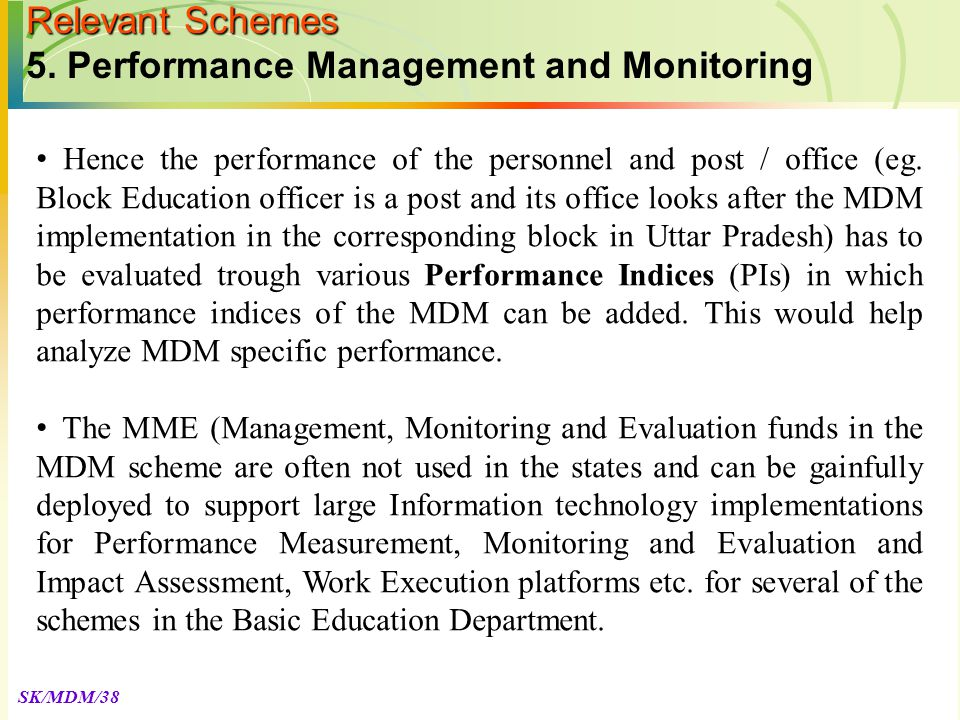 SK/MDM/38 Hence the performance of the personnel and post / office (eg.
