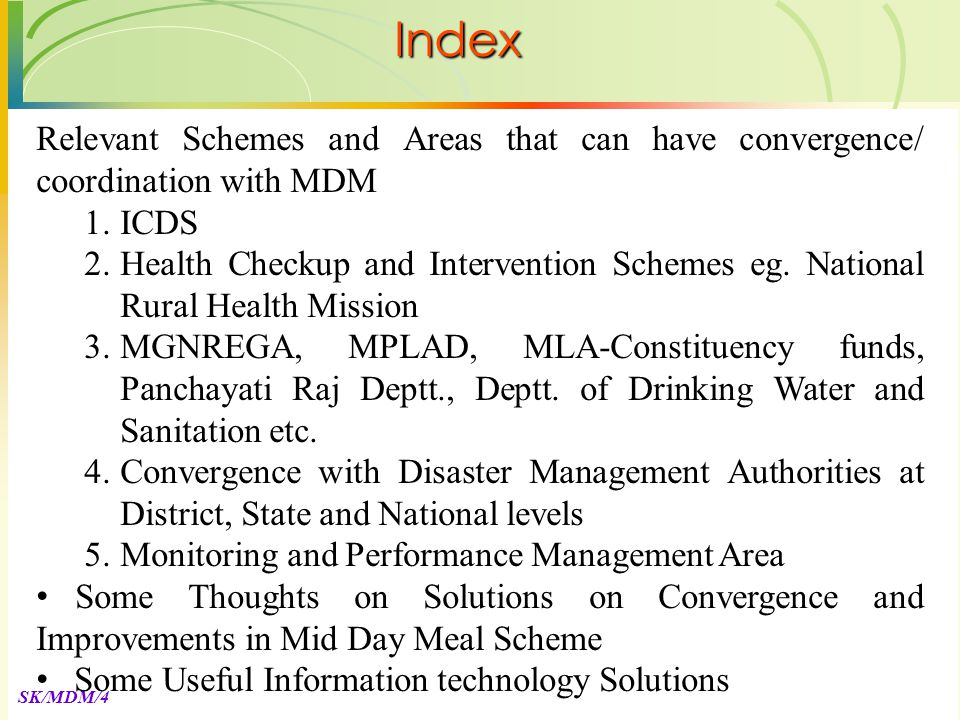 SK/MDM/4 Relevant Schemes and Areas that can have convergence/ coordination with MDM 1.ICDS 2.Health Checkup and Intervention Schemes eg.