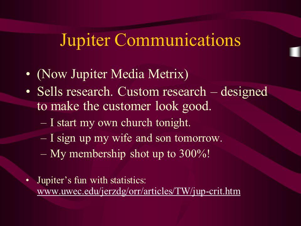 Jupiter Communications (Now Jupiter Media Metrix) Sells research.