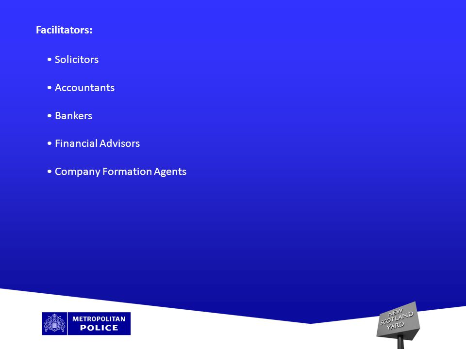 Regulated Sector: Credit Institutions Financial Institutions Solicitors Estate Agents Casinos High Value Dealers