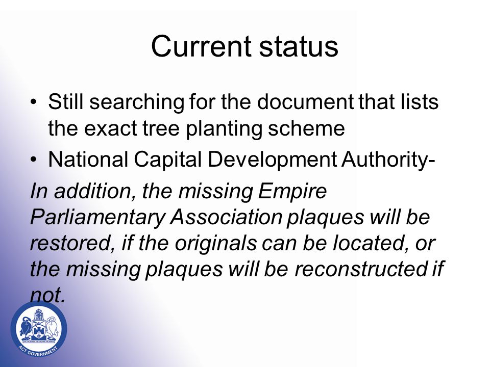 Current status Still searching for the document that lists the exact tree planting scheme National Capital Development Authority- In addition, the mis