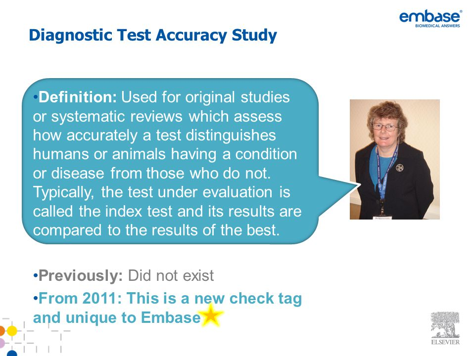 Diagnostic Test Accuracy Study Definition: Used for original studies or systematic reviews which assess how accurately a test distinguishes humans or