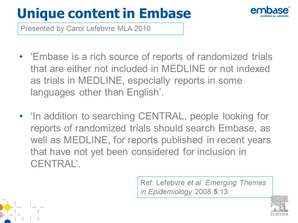 Unique content in Embase 'Embase is a rich source of reports of randomized trials that are either not included in MEDLINE or not indexed as trials in
