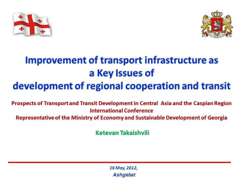 Steps forward for efficient integration of Turkmenistan transport system into TRACECA Corridor and its network 1.Accession of Turkmenistan to the TRACECA Basic Multi-lateral Agreement on International Transport for Development of the Europe-Caucasus-Asia Corridor (TRACECA MLA), in order to obtain fully mutual benefits from regional cooperation and facilitation of transit between Europe and Central Asia via TRACECA Corridor; 2.Rehabilitation of Railway connection Serketabad-Tourgundi; 3.Completion of Transport Missing Links in connection with Afghanistan and Iran with TRACEACA transport network (Turgundi-Herat and Atamyrat-Aqina- Andkhoy-Shibergh ); 4.Application of favourable condition for transit transportation of goods to/from Afghanistan via TRACECA Corridor; 22