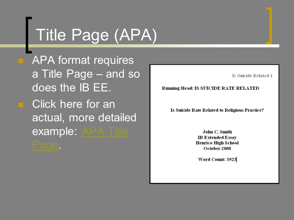 Title Page (APA) APA format requires a Title Page – and so does the IB EE.