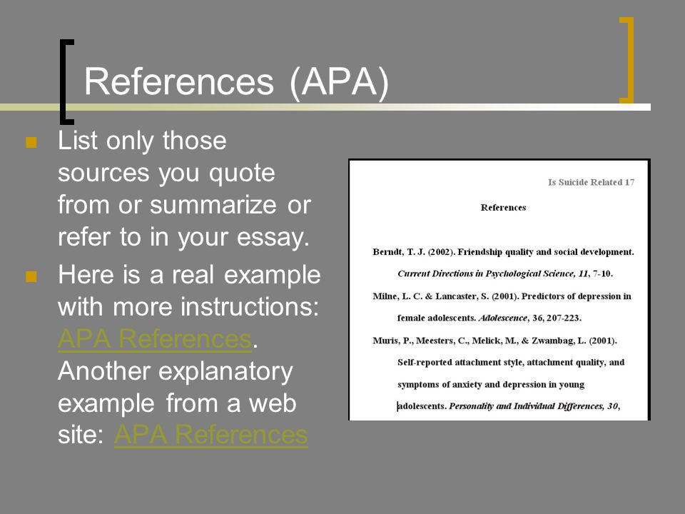 References (APA) List only those sources you quote from or summarize or refer to in your essay.