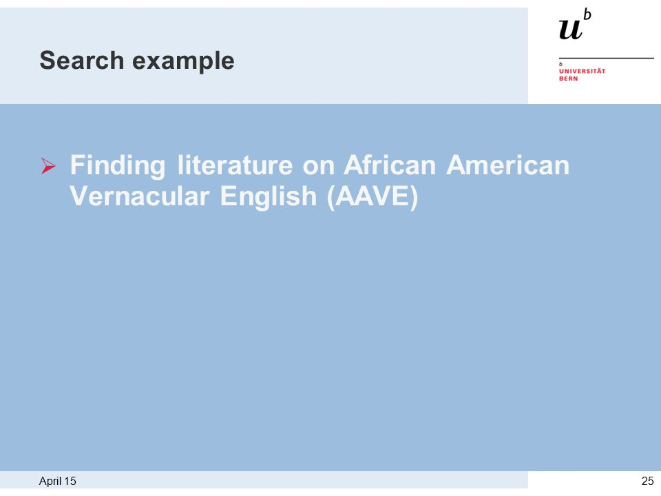 April 1525 Search example  Finding literature on African American Vernacular English (AAVE)