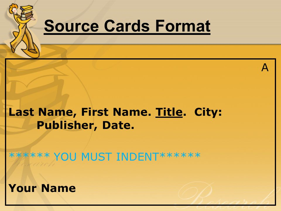 Source Cards Format A Last Name, First Name. Title.