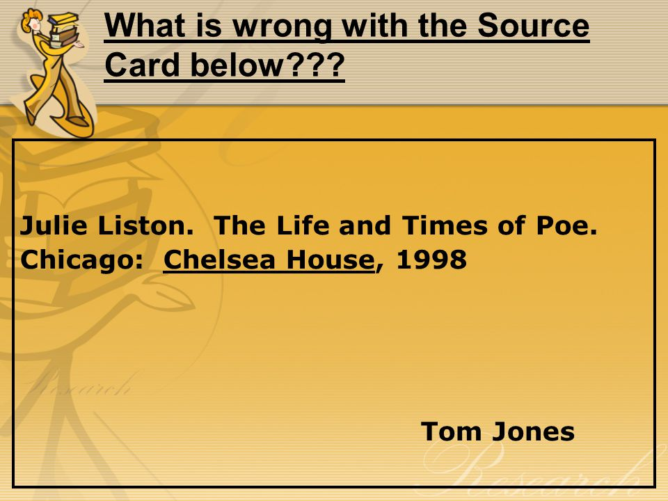 What is wrong with the Source Card below??.Julie Liston.