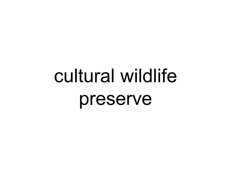 cultural wildlife preserve