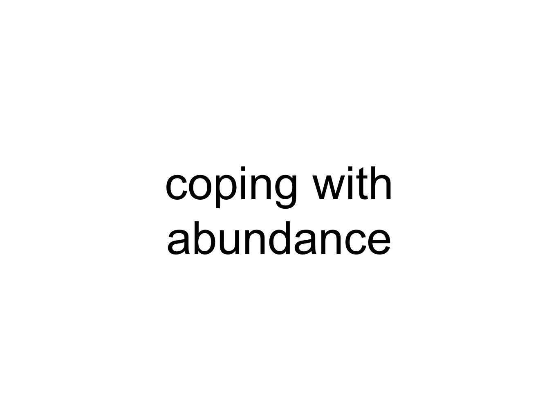 coping with abundance