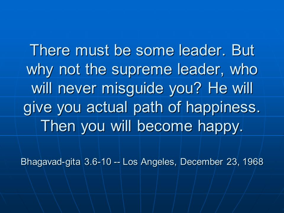There must be some leader. But why not the supreme leader, who will never misguide you.