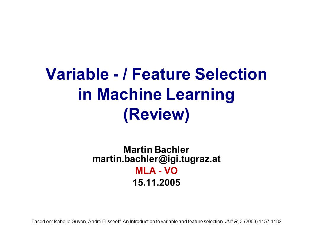 2/54 Overview Introduction/Motivation Basic definitions, Terminology Variable Ranking methods Feature subset selection WHY .