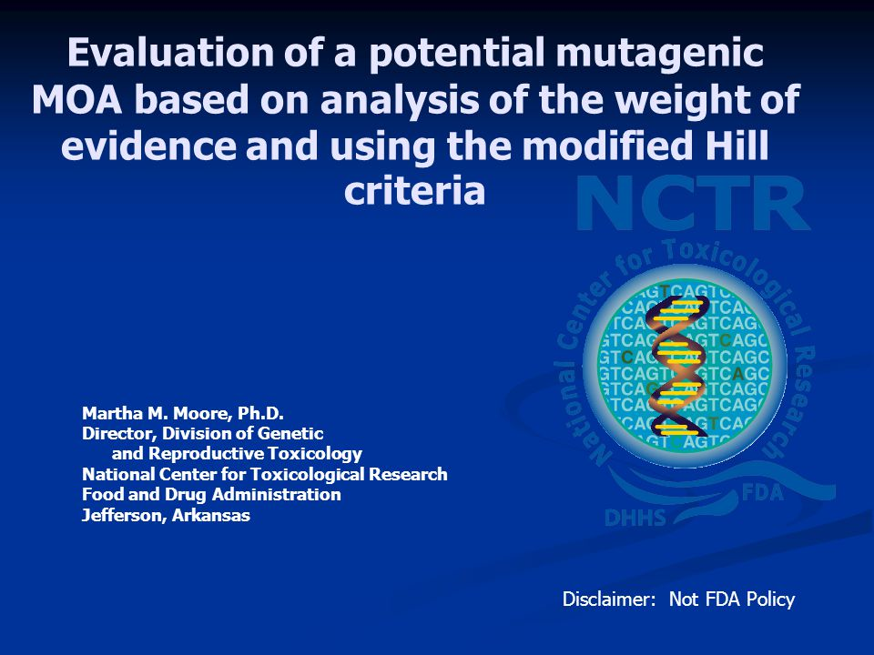 Evaluation of a potential mutagenic MOA based on analysis of the weight of evidence and using the modified Hill criteria Martha M.