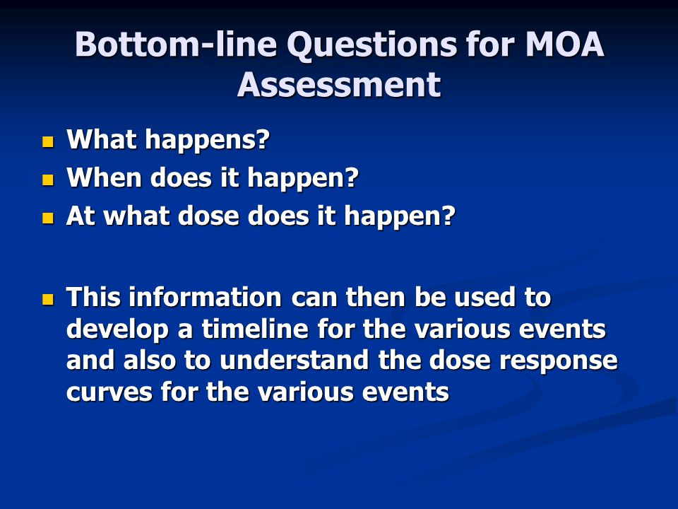 Bottom-line Questions for MOA Assessment What happens.