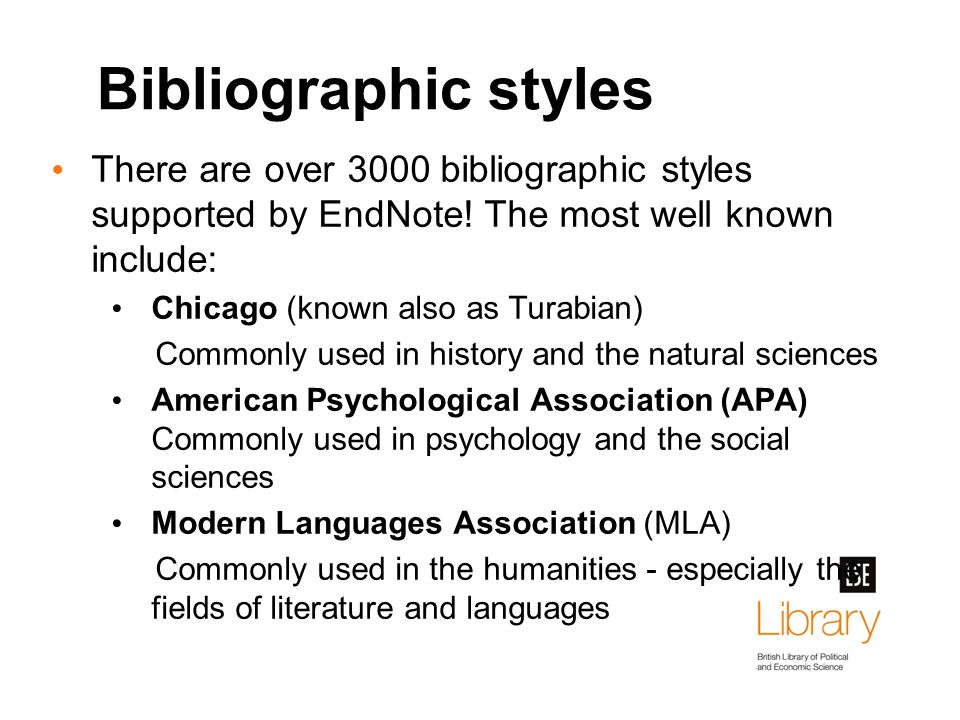 Bibliographic styles There are over 3000 bibliographic styles supported by EndNote.