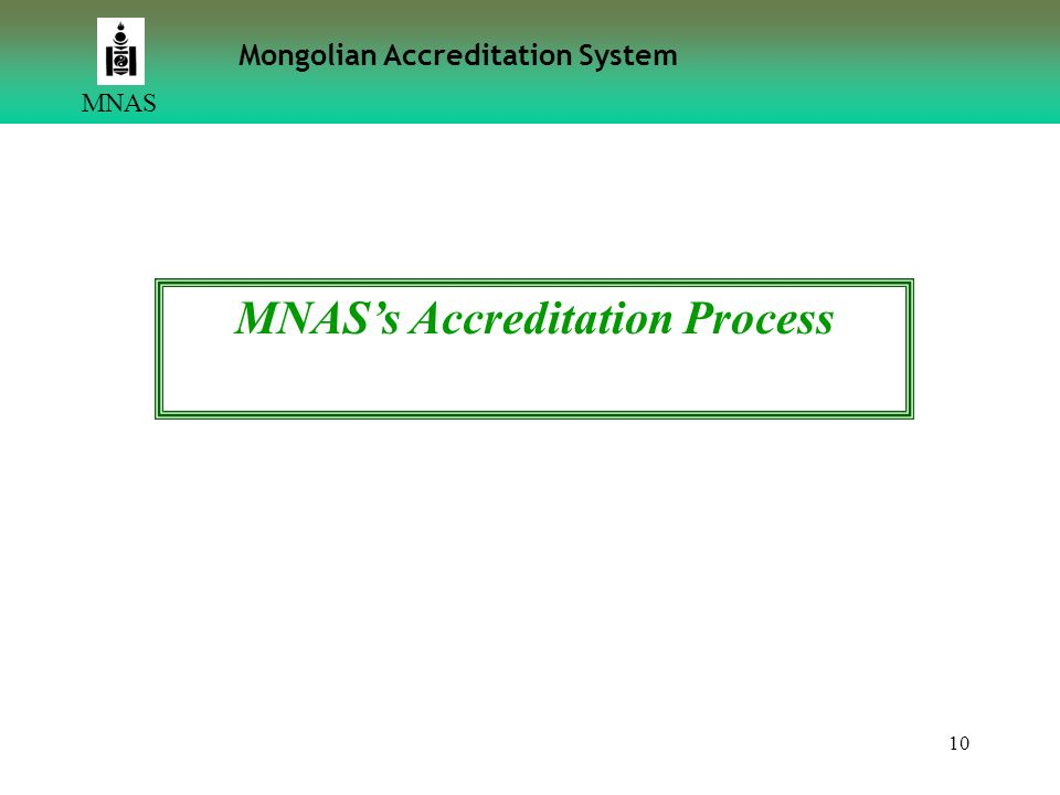 10 MNAS Mongolian Accreditation System MNAS's Accreditation Process
