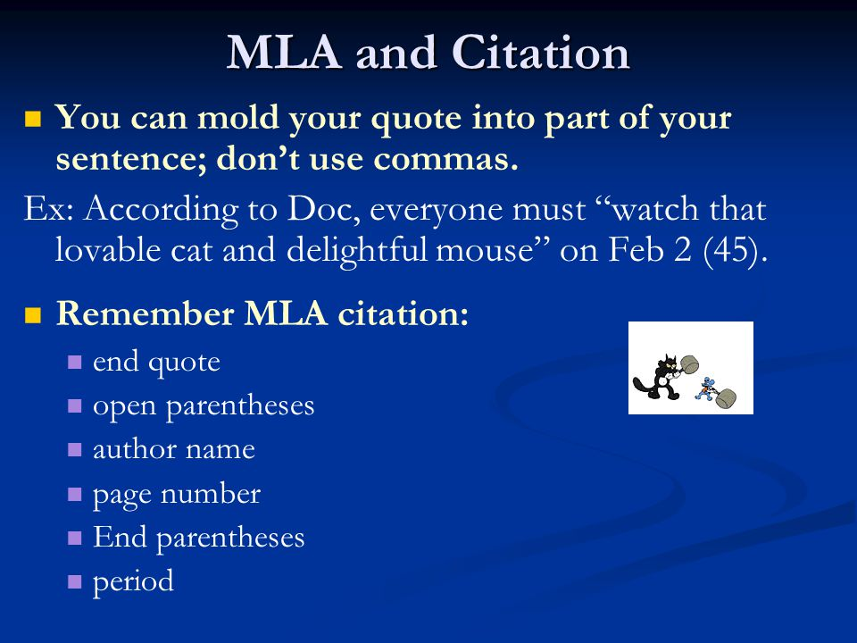 MLA and Citation You can mold your quote into part of your sentence; don't use commas.