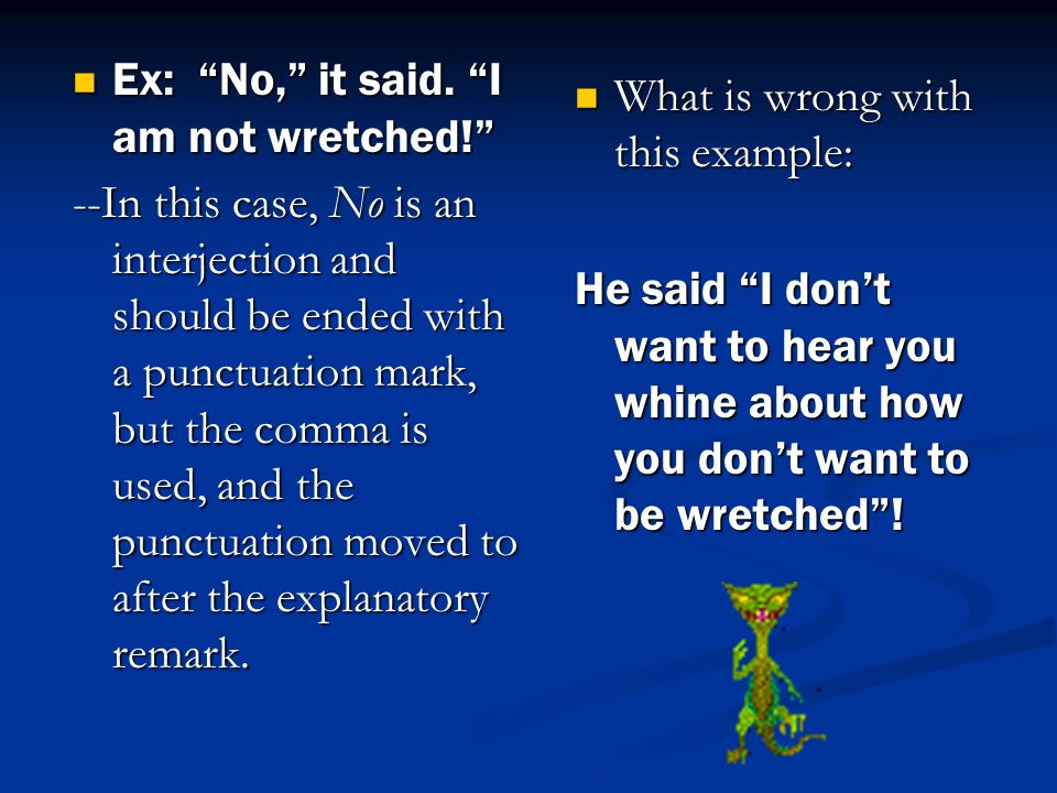 Ex: No, it said. I am not wretched! Ex: No, it said.