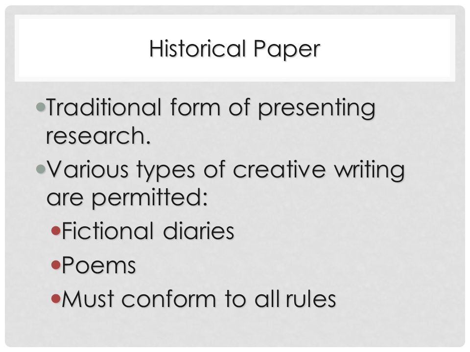 Historical Paper Traditional form of presenting research.