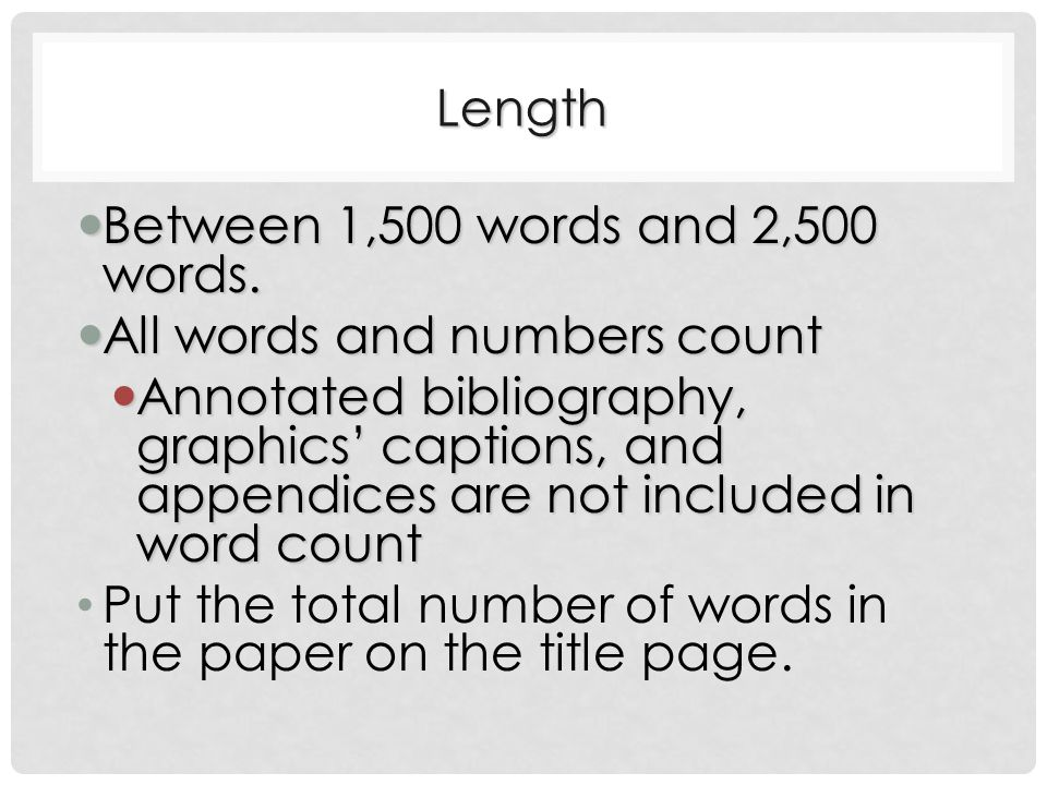 Length Between 1,500 words and 2,500 words. Between 1,500 words and 2,500 words.