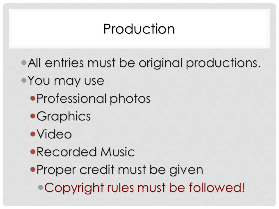 Production All entries must be original productions.