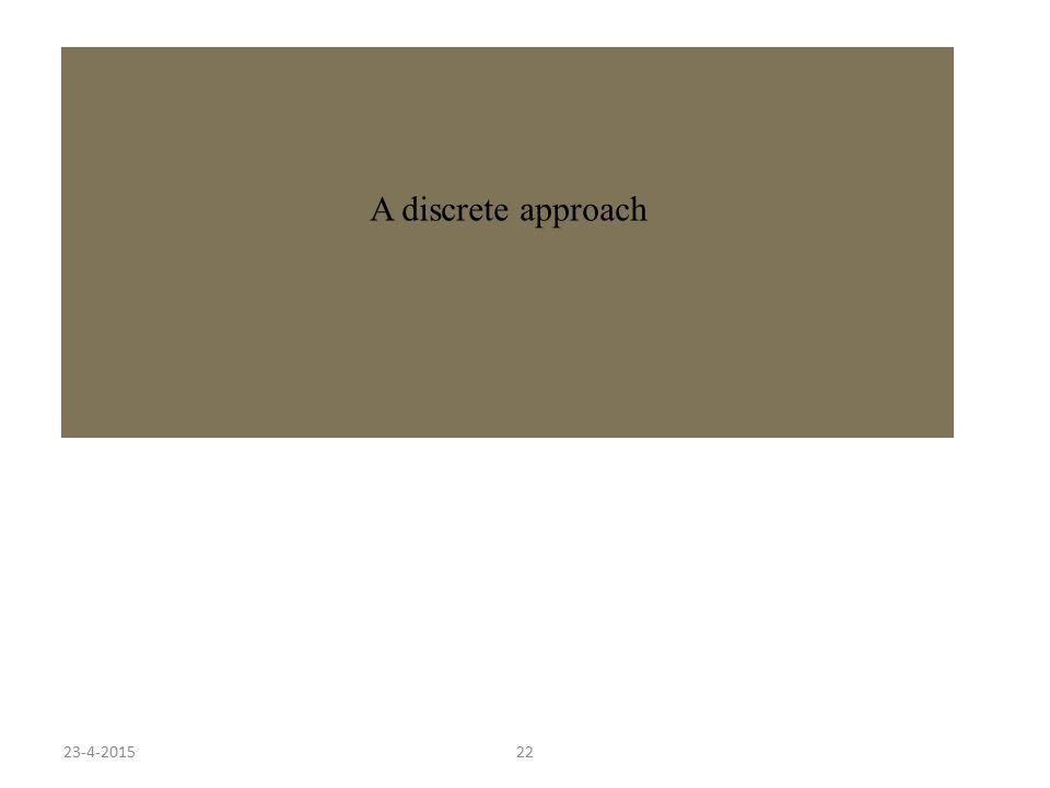 23-4-201522 A discrete approach