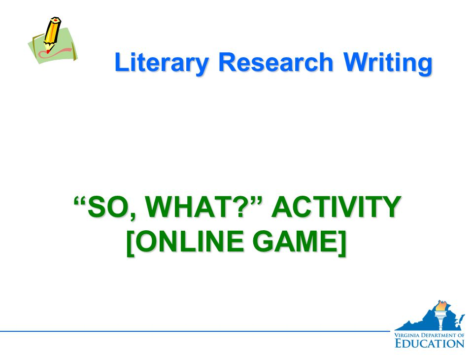 SO, WHAT ACTIVITY [ONLINE GAME] Literary Research Writing