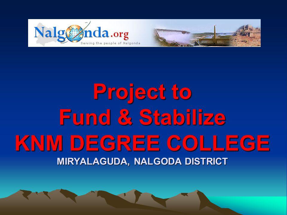 Project to Fund & Stabilize KNM DEGREE COLLEGE MIRYALAGUDA, NALGODA DISTRICT