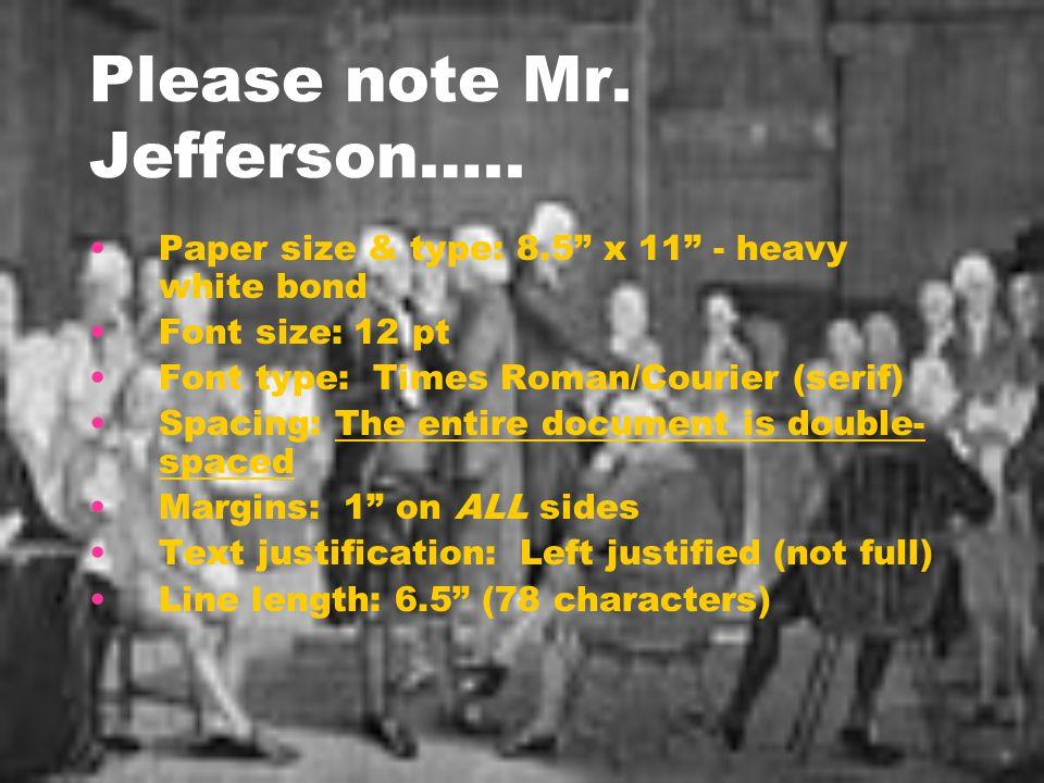 Please note Mr.Jefferson…..