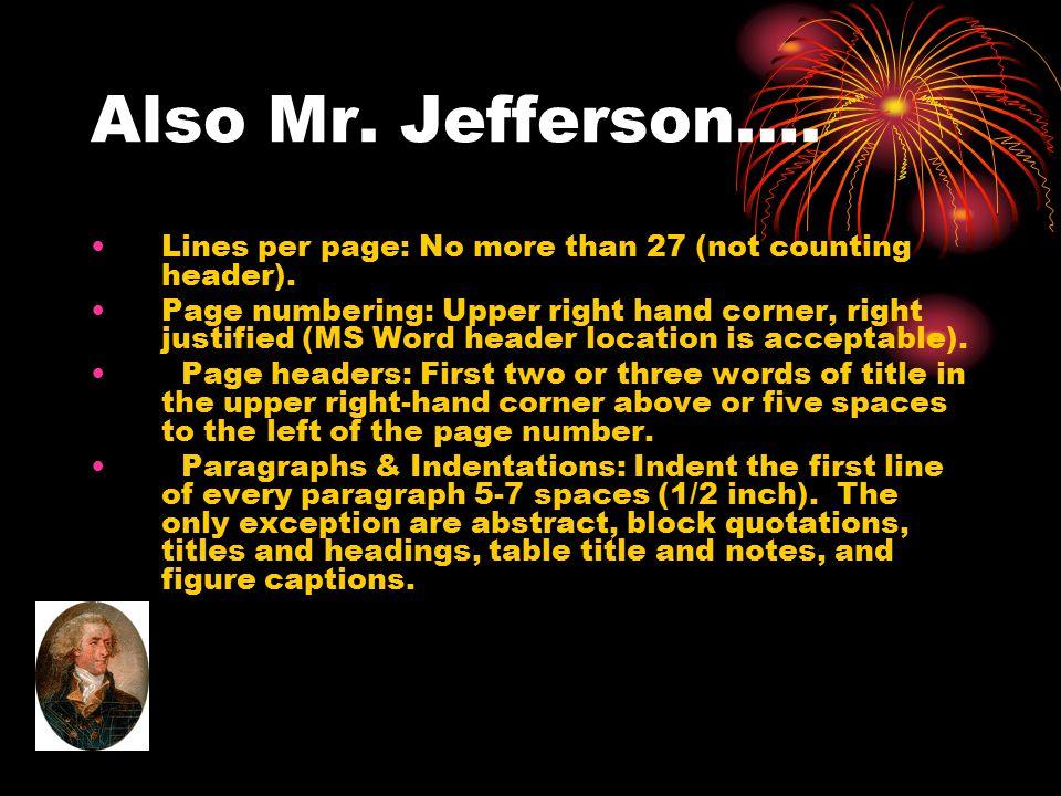 "Please note Mr. Jefferson….. Paper size & type: 8.5"" x 11"" - heavy white bond Font size: 12 pt Font type: Times Roman/Courier (serif) Spacing: The ent"