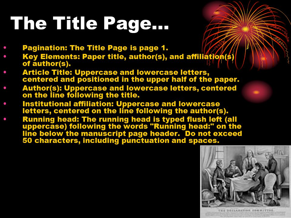 The Title Page… Pagination: The Title Page is page 1.