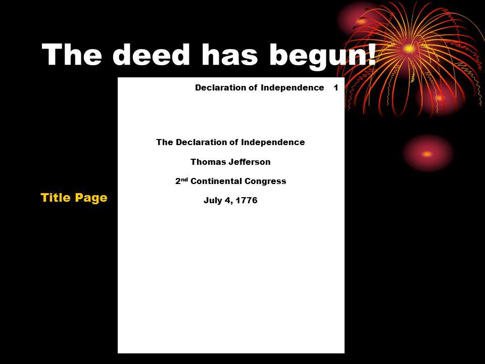 The deed has begun.